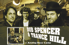 Bild: Dub Spencer & Trance Hill - Special Guest: Analog Bass Camp