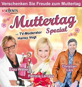 Bild: Muttertag Spezial - Christian Lais, Patricia Larrass, Hansy Vogt + Frau Wäber
