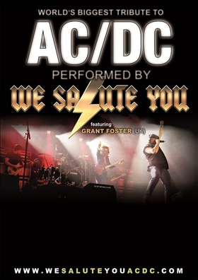 "WE SALUTE YOU - ""World´s biggest tribute to AC/DC, featuring Grant Foster (London/UK)"""