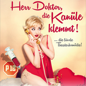 Bild: Herr Doktor, die Kanüle klemmt! - Die frivolste Komödie des Jahres - P18!