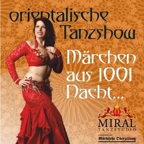 Bild: Tanzshow aus 1001 Nacht - Tanzstudio Miral präsentiert Orientalische Tanzschow aus 1001 Nacht