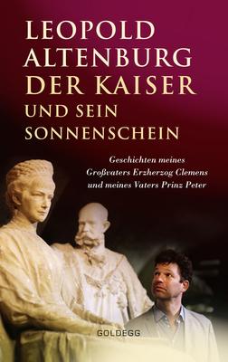 Bild: Leopold Altenburg - Der Kaiser und sein Sonnenschein