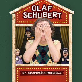 Bild: Olaf Schubert: Große Hörspielpräsentationsgala