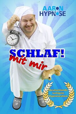 Bild: AARON - Die Hypnoseshow - SCHLAF! .. Mit mir!