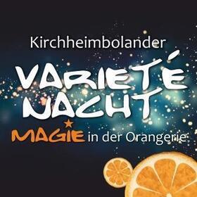 Bild: Magie in der Orangerie - die 5. Kirchheimbolander Varieté-Nacht