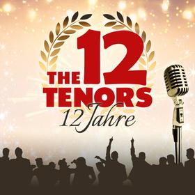 Bild: THE 12 TENORS - 12 Jahre Jubiläumstour