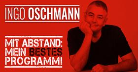 Bild: Ingo Oschmann - Schönen Gruß, ich komm zu Fuß! - Das Beste und Schönste aus 25 Jahren Bühne