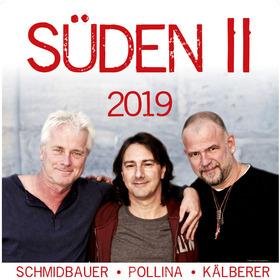 SÜDEN II - Schmidbauer Pollina Kälberer Tour 2020
