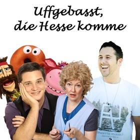Bild: Uffgebasst, die Hesse komme - mit Tim Becker, Stefani Kunkel und Andy Ost