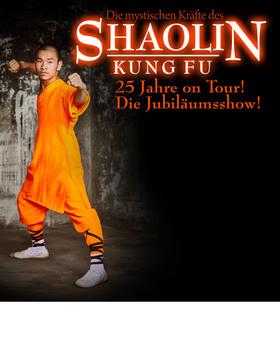 """Die mystischen Kräfte des Shaolin Kung Fu - """"25 Jahre On Tour - Die Jubiläumsshow"""""""