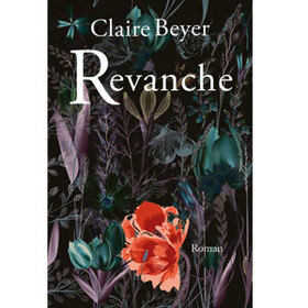 Bild: Revanche - Claire Beyer
