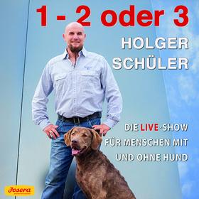 Bild: Holger Schüler: 1, 2 oder 3 - Die Live Show für Menschen mit und ohne Hund