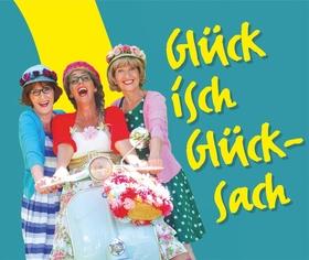 Bild: Die Drei vom Dohlengässle - Glück isch a Glücksach