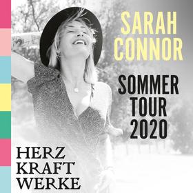 SARAH CONNOR - HERZ KRAFT WERKE – Sommertour 2020
