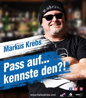 MARKUS KREBS : Pass auf...kennste den?!