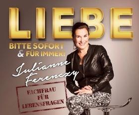 """Bild: JULIANNE FERENCZY - """"Liebe – bitte sofort & für immer"""""""