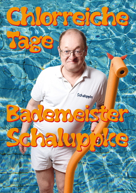 BADEMEISTER SCHALUPPKE - Chlorreiche Tage