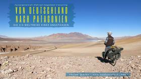 """Bild: Philipp Groten - """"Von Deutschland nach Patagonien"""" – Die 2/3 Weltreise eines Angsthasen"""