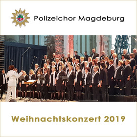 Bild: Weihnachtskonzert 2019 - des Polizeichors Magdeburg