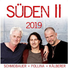Bild: SÜDEN II - Schmidbauer Pollina Kälberer Tour 2020