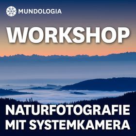Bild: MUNDOLOGIA-Workshop: Naturfotografie mit Systemkamera
