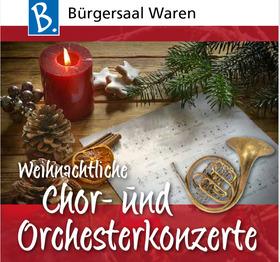 Bild: Weihnachtliches Chor- und Orchesterkonzert - Müritz-Chor Waren e. V./ Blasorchester Waren e. V.