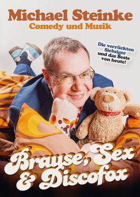 Bild: Brause, Sex & Discofox - Das neue Programm von Michael Steinke!