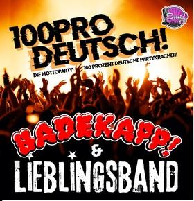 Bild: 100Pro Deutsch - Lieblingsband & Badekapp! - Ein Abend – Zwei Bands - 100pro deutsche Partykracher!