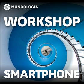 MUNDOLOGIA-Workshop: Smartphoneshots