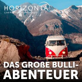 HORIZONTA HAMBURG: Das große Bulli-Abenteuer - Von Istanbul ans Nordkap