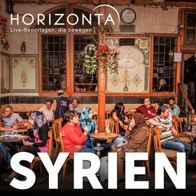 HORIZONTA HAMBURG: Syrien - Erinnerungen an ein Land ohne Krieg