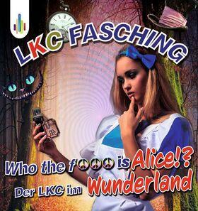 """Bild: LKC Fasching - LKC Fasching - """"Who the f… is Alice!? Der LKC im Wunderland"""""""