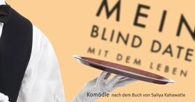 Bild: Mein Blind Date mit dem Leben - Das a.gon-Theater München präsentiert die                          Komödie nach einer wahren Geschichte!