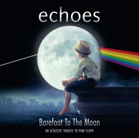 Bild: Echoes - Barefoot to the Moon – An acoustic Tribute to Pink Floyd