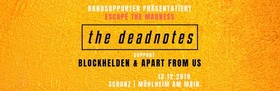 Escape the Madness - w/ The Deadnotes, Blockhelden, Apart From Us