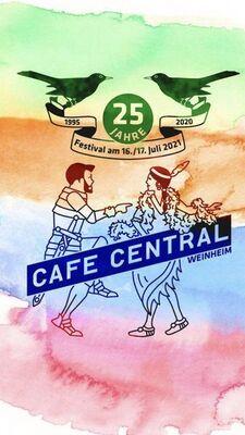 25 Jahre Cafe Central Kombiticket 16.7./17.7.2021