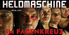 """Heldmaschine - """"Im Fadenkreuz"""" Tour (Nachholtermin)"""