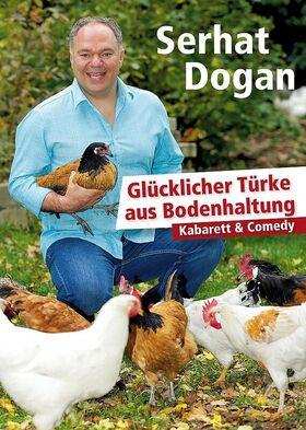 Serhat Dogan - Glücklicher Türke aus Bodenhaltung