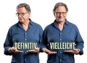 Günter Grünwald                Definitiv vielleicht