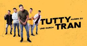 Tutty Tran - Augen zu und durch