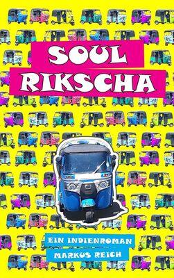 Bild: Soul Rikscha - Ein Indienroman - Lesung mit Markus Reich