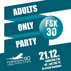 Adults only - die neue Ü30 Party für Nürnberg - Das Beste von heute & die Hits von damals