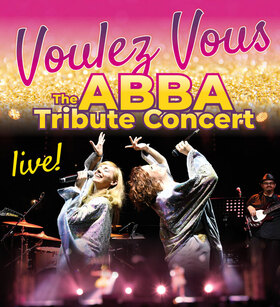 Abba Forever Tribute Concert - Voulez Vous the Abba Tribute Concert