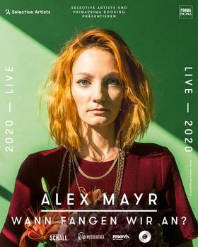 Bild: Alex Mayr – Wann fangen wir an? Tour 2020 - Mittwochskonzert