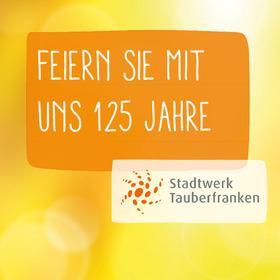 Bild: 125 Jahre Stadtwerk Tauberfranken
