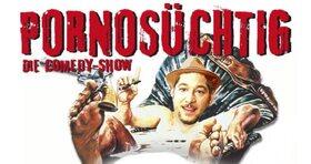 Bild: Pornosüchtig – Die Comedy-Show - Mit Boris Rosenberger