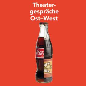 Bild: 5. Theatergespräch: OST / WEST