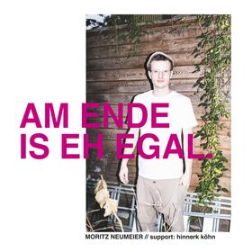 Bild: Moritz Neumeier: Am Ende is eh egal