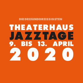 Bild: 33. Theaterhaus Jazztage - SOUNDS FREE