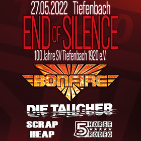 End of Silence - 100 Jahre SV Tiefenbach - Bonfire - Die Taucher - 5 Horse Rodeo -              Scrap Heap